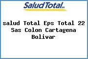 <i>salud Total Eps Total 22 Sas Colon Cartagena Bolivar</i>