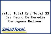 <i>salud Total Eps Total 22 Sas Pedro De Heredia Cartagena Bolivar</i>
