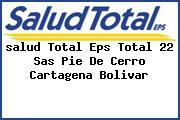 <i>salud Total Eps Total 22 Sas Pie De Cerro Cartagena Bolivar</i>