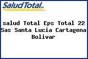 <i>salud Total Eps Total 22 Sas Santa Lucia Cartagena Bolivar</i>
