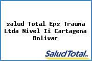 <i>salud Total Eps Trauma Ltda Nivel Ii Cartagena Bolivar</i>