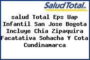 <i>salud Total Eps Uap Infantil San Jose Bogota Incluye Chia Zipaquira Facatativa Sohacha Y Cota Cundinamarca</i>