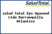 <i>salud Total Eps Ugasend Ltda Barranquilla Atlantico</i>