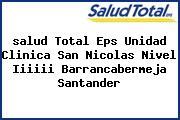 <i>salud Total Eps Unidad Clinica San Nicolas Nivel Iiiiii Barrancabermeja Santander</i>