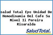 <i>salud Total Eps Unidad De Hemodinamia Del Cafe Sa Nivel Ii Pereira Risaralda</i>