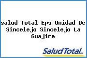 <i>salud Total Eps Unidad De Sincelejo Sincelejo La Guajira</i>