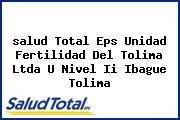 <i>salud Total Eps Unidad Fertilidad Del Tolima Ltda U Nivel Ii Ibague Tolima</i>