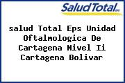 <i>salud Total Eps Unidad Oftalmologica De Cartagena Nivel Ii Cartagena Bolivar</i>