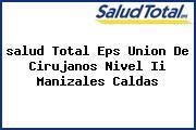 <i>salud Total Eps Union De Cirujanos Nivel Ii Manizales Caldas</i>