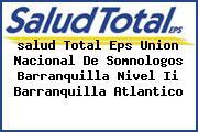 <i>salud Total Eps Union Nacional De Somnologos Barranquilla Nivel Ii Barranquilla Atlantico</i>