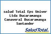 <i>salud Total Eps Univer Ltda Bucaramanga Canaveral Bucaramanga Santander</i>
