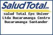 <i>salud Total Eps Univer Ltda Bucaramanga Centro Bucaramanga Santander</i>
