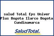 <i>salud Total Eps Univer Plus Bogota Ilarco Bogota Cundinamarca</i>