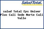 <i>salud Total Eps Univer Plus Cali Sede Norte Cali Valle</i>