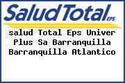 <i>salud Total Eps Univer Plus Sa Barranquilla Barranquilla Atlantico</i>