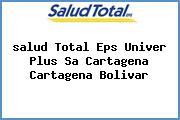 <i>salud Total Eps Univer Plus Sa Cartagena Cartagena Bolivar</i>