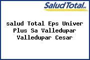 <i>salud Total Eps Univer Plus Sa Valledupar Valledupar Cesar</i>