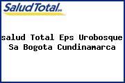 <i>salud Total Eps Urobosque Sa Bogota Cundinamarca</i>