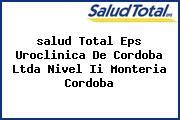 <i>salud Total Eps Uroclinica De Cordoba Ltda Nivel Ii Monteria Cordoba</i>