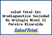 <i>salud Total Eps Urodiagnostico Sociedad De Urologia Nivel Ii Pereira Risaralda</i>
