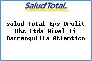 <i>salud Total Eps Urolit Bbs Ltda Nivel Ii Barranquilla Atlantico</i>