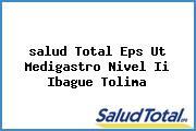 <i>salud Total Eps Ut Medigastro Nivel Ii Ibague Tolima</i>