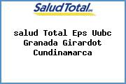 <i>salud Total Eps Uubc Granada Girardot Cundinamarca</i>