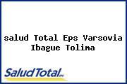 <i>salud Total Eps Varsovia Ibague Tolima</i>