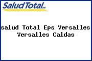 <i>salud Total Eps Versalles Versalles Caldas</i>