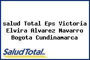 <i>salud Total Eps Victoria Elvira Alvarez Navarro Bogota Cundinamarca</i>