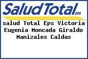 <i>salud Total Eps Victoria Eugenia Moncada Giraldo Manizales Caldas</i>