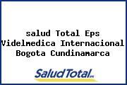 <i>salud Total Eps Videlmedica Internacional Bogota Cundinamarca</i>