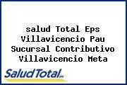 <i>salud Total Eps Villavicencio Pau Sucursal Contributivo Villavicencio Meta</i>