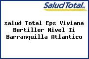 <i>salud Total Eps Viviana Bertiller Nivel Ii Barranquilla Atlantico</i>
