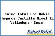 <i>salud Total Eps Wakis Mayorca Castilla Nivel Ii Valledupar Cesar</i>