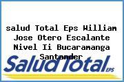 <i>salud Total Eps William Jose Otero Escalante Nivel Ii Bucaramanga Santander</i>
