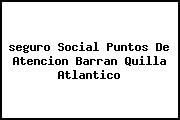 <i>seguro Social Puntos De Atencion Barran Quilla Atlantico</i>
