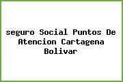 <i>seguro Social Puntos De Atencion Cartagena Bolivar</i>