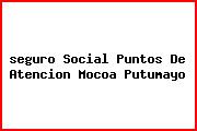 <i>seguro Social Puntos De Atencion Mocoa Putumayo</i>