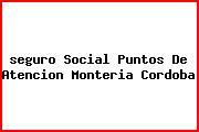 <i>seguro Social Puntos De Atencion Monteria Cordoba</i>