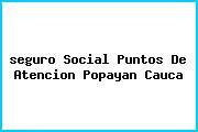 <i>seguro Social Puntos De Atencion Popayan Cauca</i>