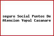 <i>seguro Social Puntos De Atencion Yopal Casanare</i>