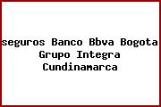 <i>seguros Banco Bbva Bogota Grupo Integra Cundinamarca</i>
