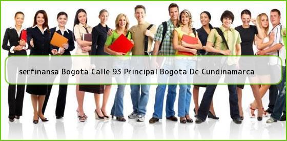 <b>serfinansa Bogota Calle 93 Principal Bogota Dc Cundinamarca</b>