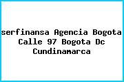 <i>serfinansa Agencia Bogota Calle 97 Bogota Dc Cundinamarca</i>