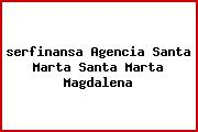 <i>serfinansa Agencia Santa Marta Santa Marta Magdalena</i>