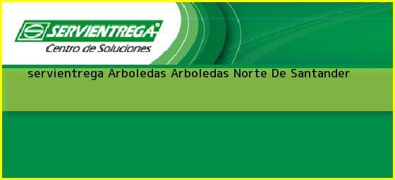 <b>servientrega Arboledas</b> Arboledas Norte De Santander