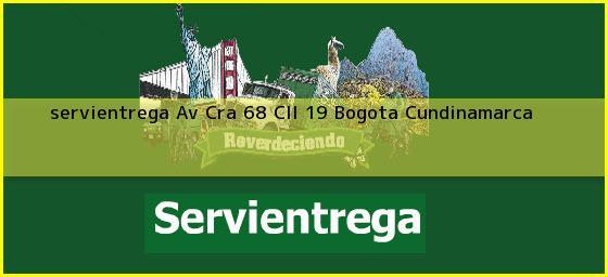 <b>servientrega Av Cra 68 Cll 19</b> Bogota Cundinamarca