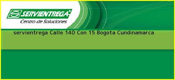 <b>servientrega Calle 140 Con 15</b> Bogota Cundinamarca