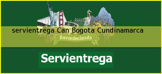 <b>servientrega Can</b> Bogota Cundinamarca